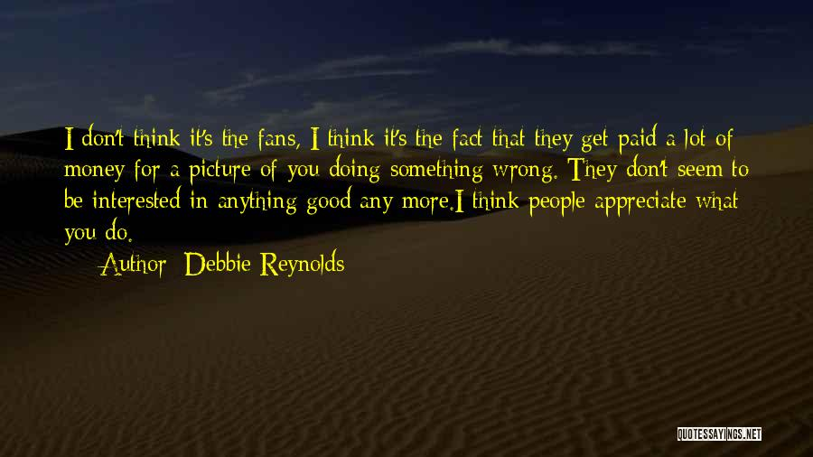 Doing Something Wrong Quotes By Debbie Reynolds