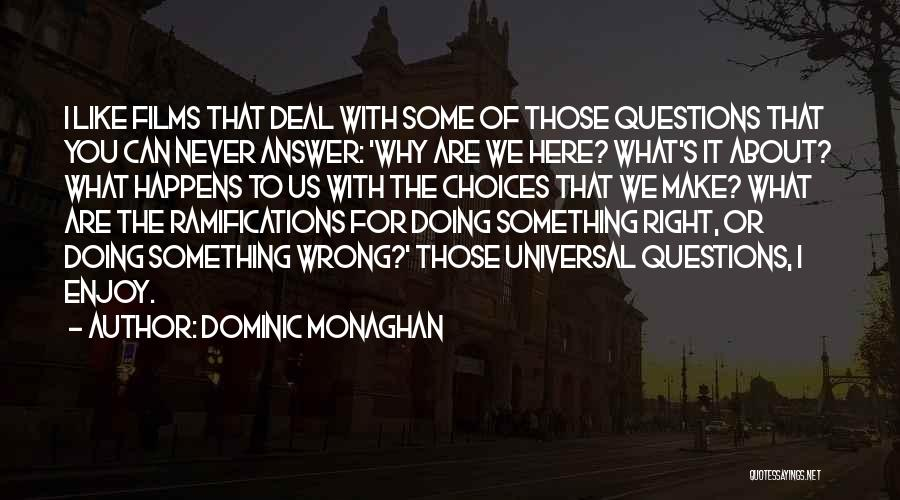 Doing Something Wrong Quotes By Dominic Monaghan