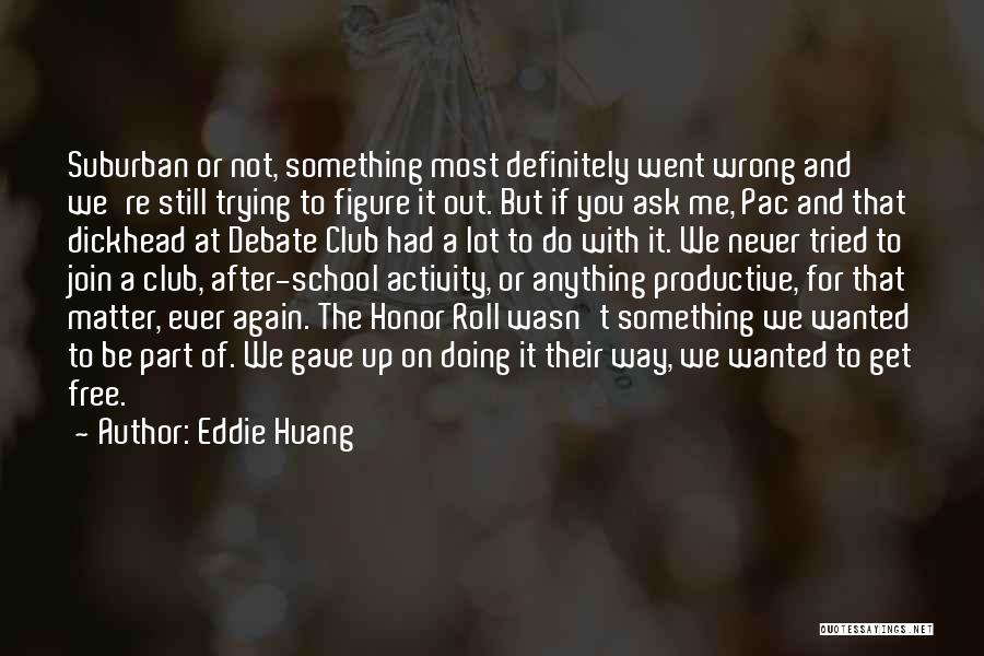 Doing Something Wrong Quotes By Eddie Huang