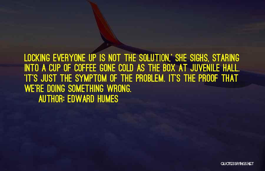Doing Something Wrong Quotes By Edward Humes