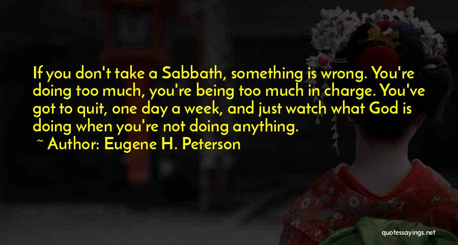 Doing Something Wrong Quotes By Eugene H. Peterson