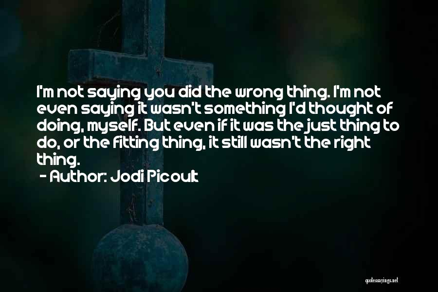 Doing Something Wrong Quotes By Jodi Picoult