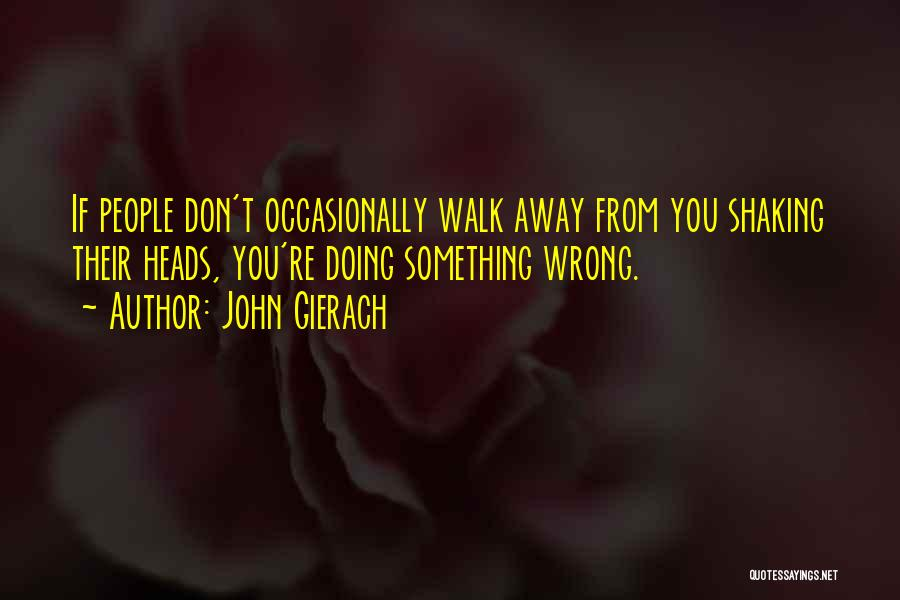 Doing Something Wrong Quotes By John Gierach