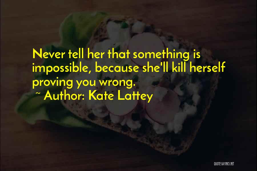 Doing Something Wrong Quotes By Kate Lattey