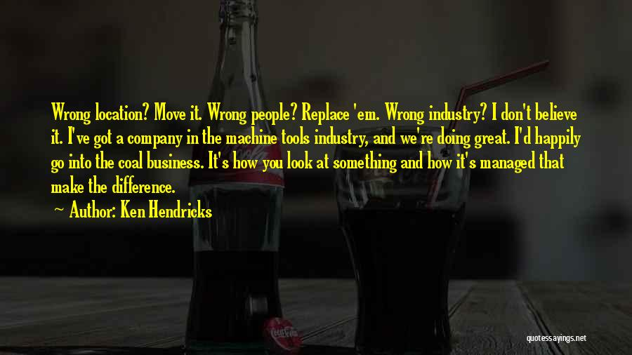 Doing Something Wrong Quotes By Ken Hendricks