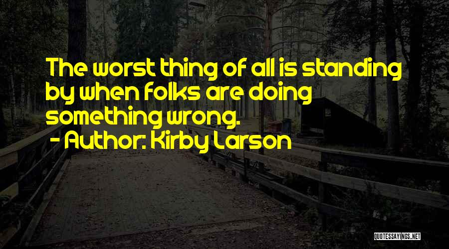 Doing Something Wrong Quotes By Kirby Larson