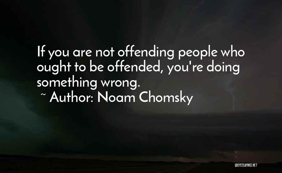 Doing Something Wrong Quotes By Noam Chomsky