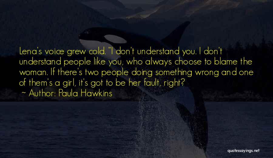Doing Something Wrong Quotes By Paula Hawkins