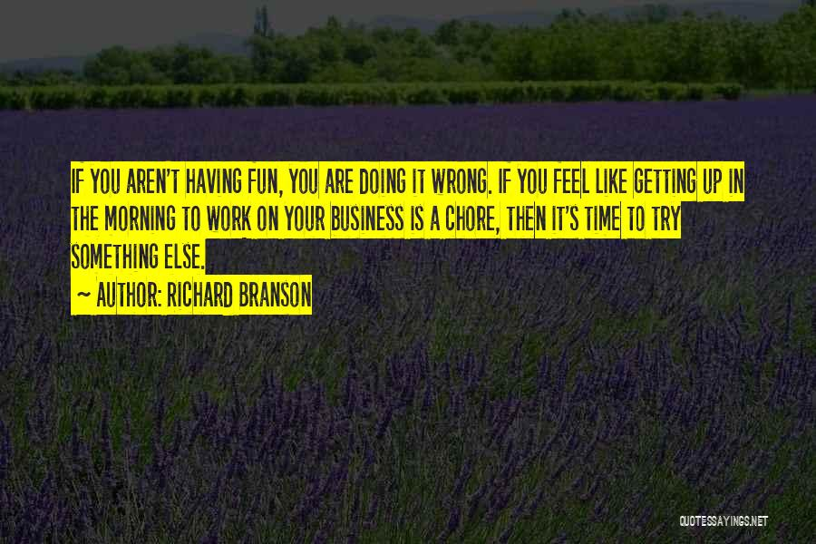 Doing Something Wrong Quotes By Richard Branson