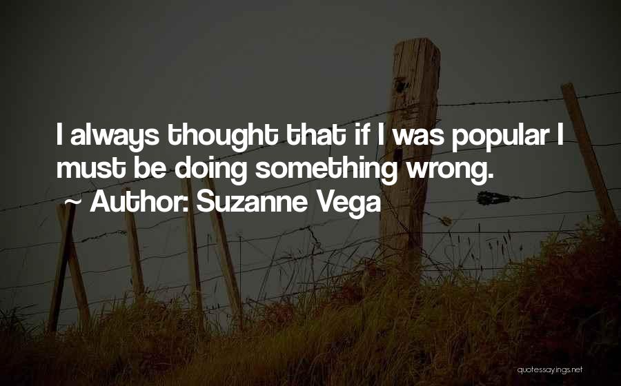 Doing Something Wrong Quotes By Suzanne Vega