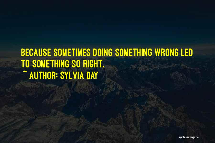 Doing Something Wrong Quotes By Sylvia Day