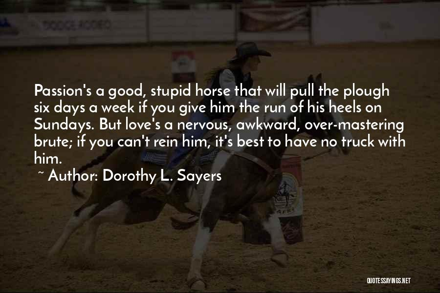Doing Stupid Things For Love Quotes By Dorothy L. Sayers