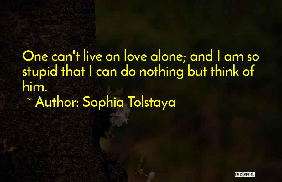 Doing Stupid Things For Love Quotes By Sophia Tolstaya