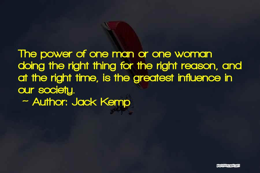 Doing The Right Thing For The Right Reason Quotes By Jack Kemp