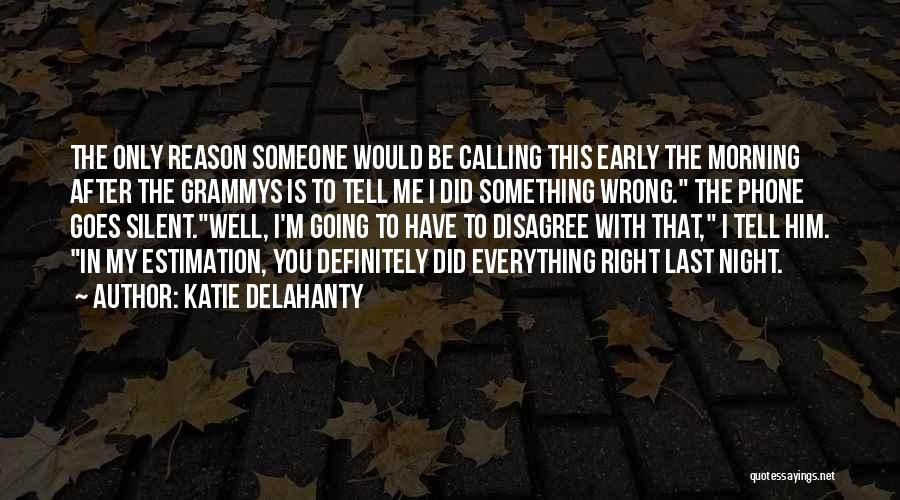 Doing The Right Thing For The Right Reason Quotes By Katie Delahanty