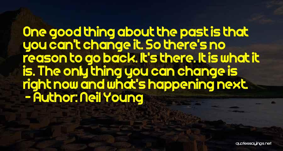 Doing The Right Thing For The Right Reason Quotes By Neil Young
