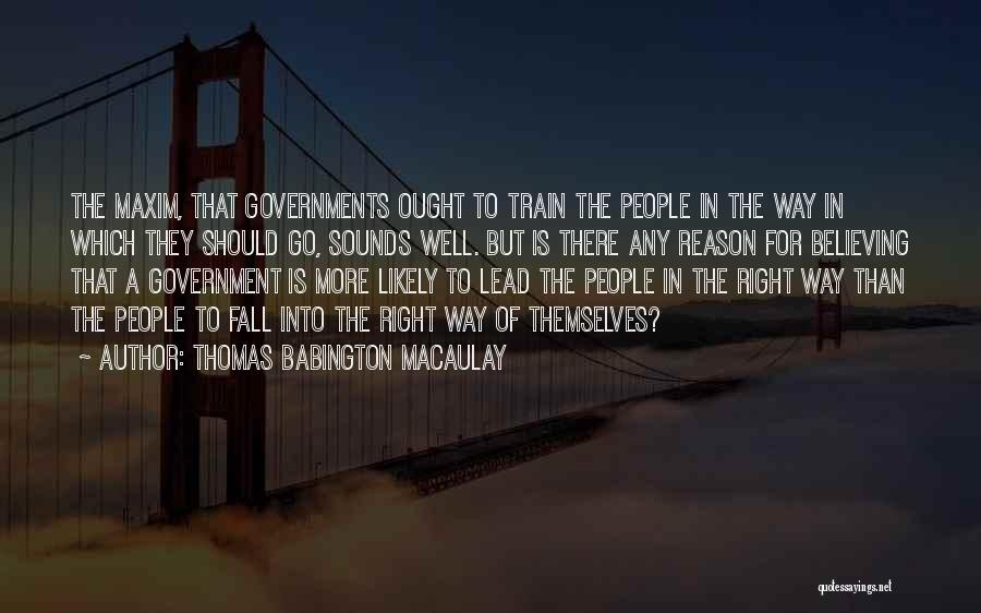 Doing The Right Thing For The Right Reason Quotes By Thomas Babington Macaulay