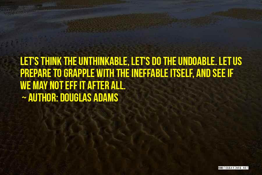 Doing The Unthinkable Quotes By Douglas Adams