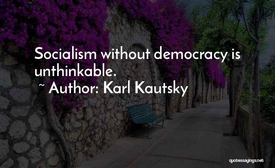 Doing The Unthinkable Quotes By Karl Kautsky
