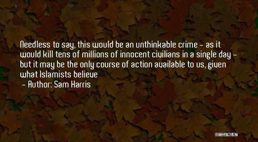 Doing The Unthinkable Quotes By Sam Harris