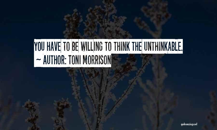 Doing The Unthinkable Quotes By Toni Morrison