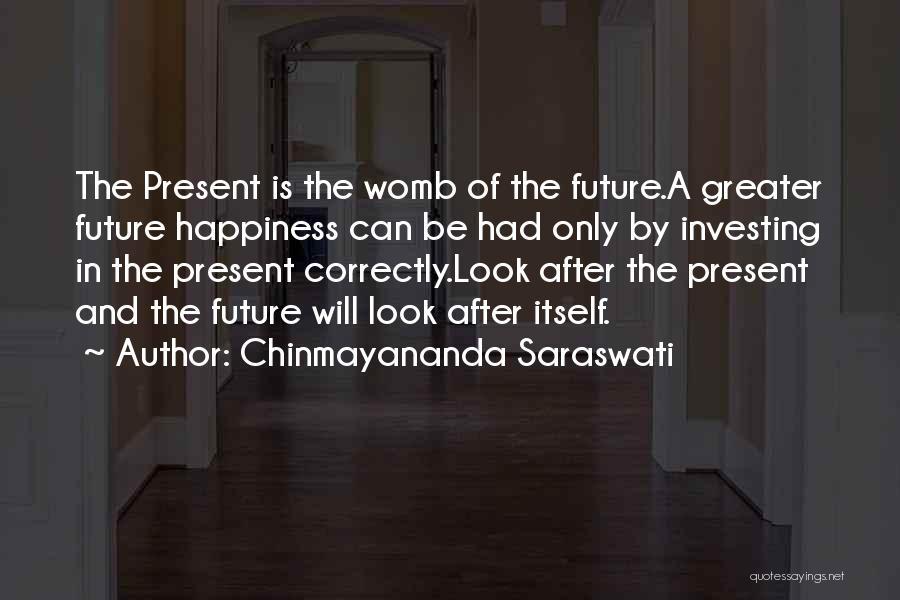Doing Things Correctly Quotes By Chinmayananda Saraswati