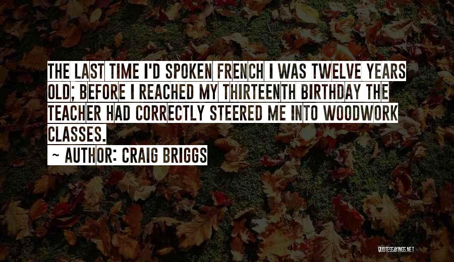 Doing Things Correctly Quotes By Craig Briggs