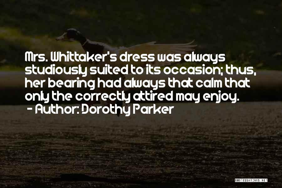 Doing Things Correctly Quotes By Dorothy Parker