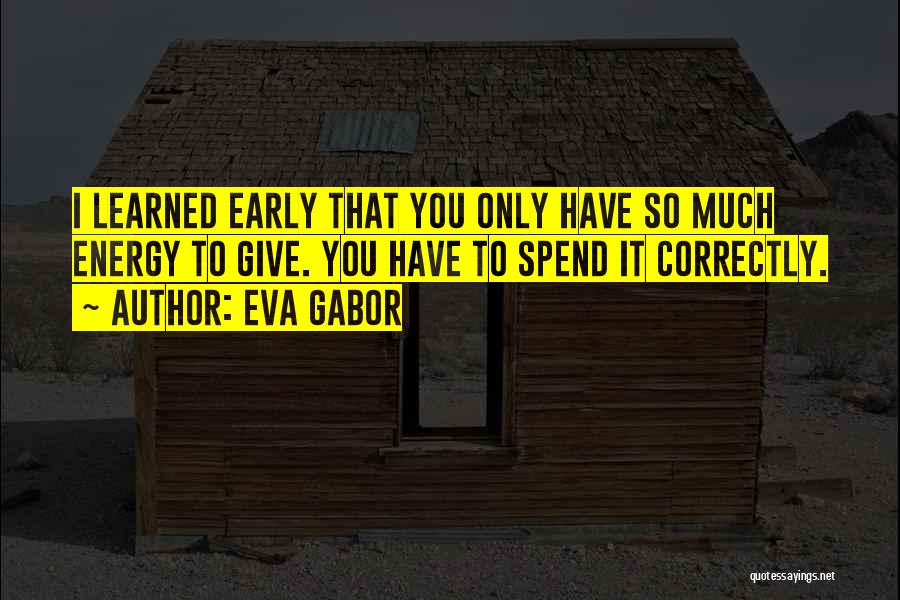 Doing Things Correctly Quotes By Eva Gabor
