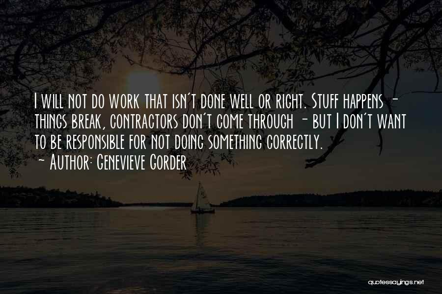 Doing Things Correctly Quotes By Genevieve Gorder