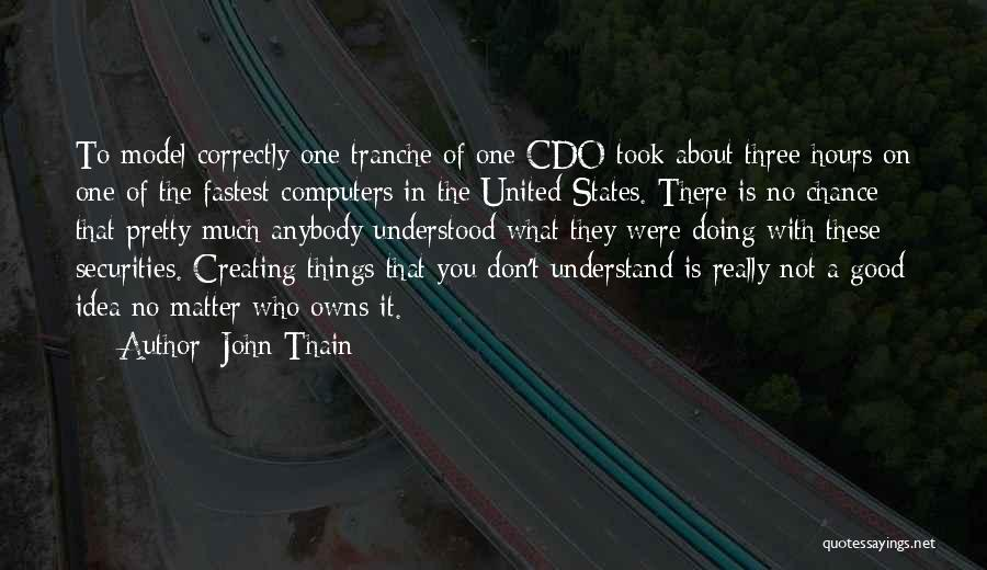 Doing Things Correctly Quotes By John Thain