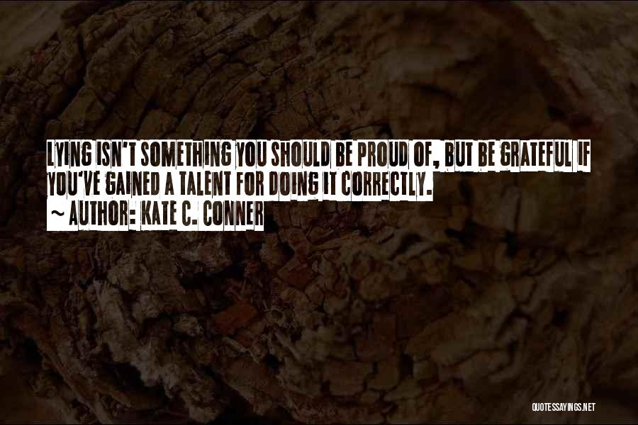 Doing Things Correctly Quotes By Kate C. Conner
