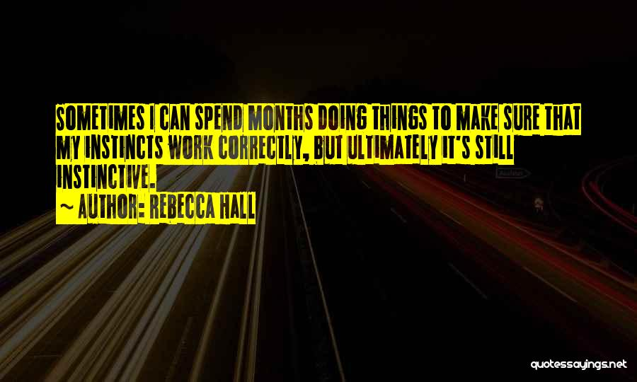 Doing Things Correctly Quotes By Rebecca Hall