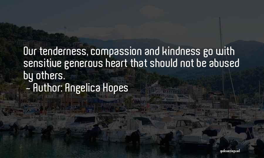 Doing Things Out Of The Goodness Of Your Heart Quotes By Angelica Hopes