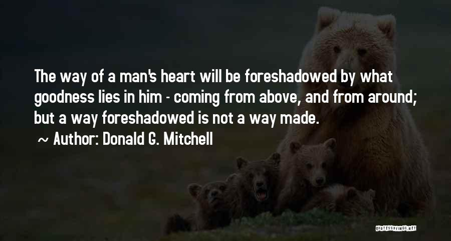 Doing Things Out Of The Goodness Of Your Heart Quotes By Donald G. Mitchell