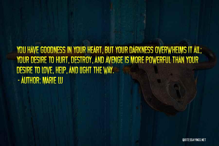 Doing Things Out Of The Goodness Of Your Heart Quotes By Marie Lu