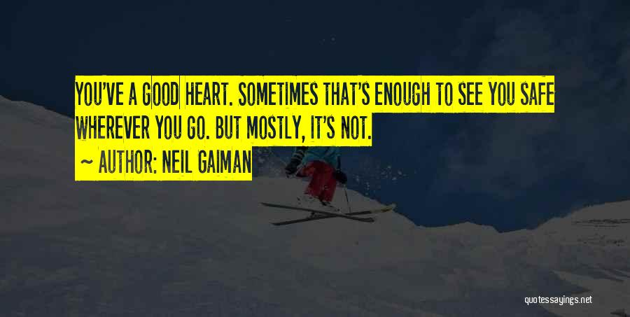 Doing Things Out Of The Goodness Of Your Heart Quotes By Neil Gaiman
