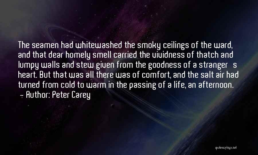 Doing Things Out Of The Goodness Of Your Heart Quotes By Peter Carey