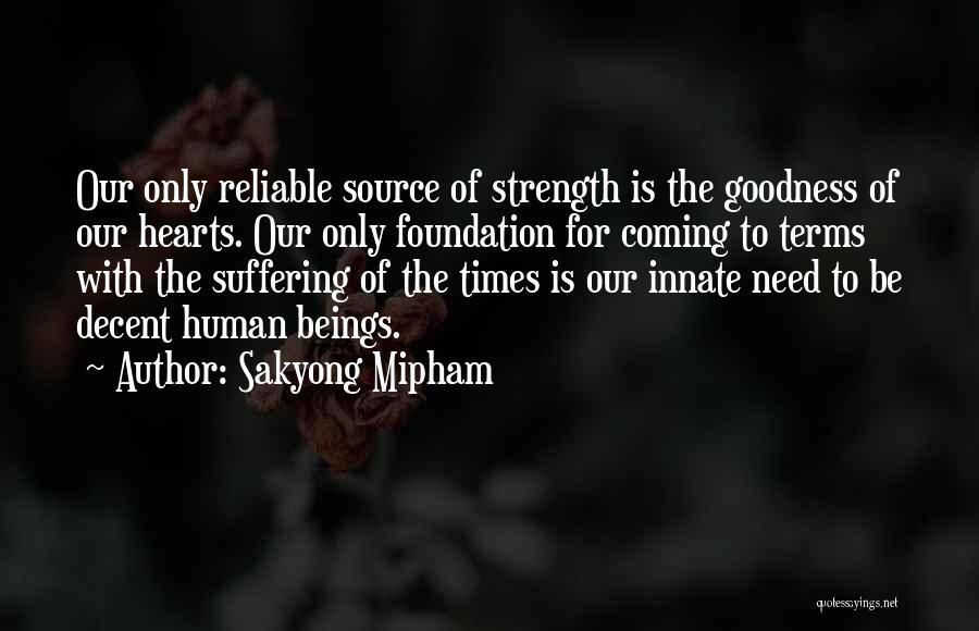 Doing Things Out Of The Goodness Of Your Heart Quotes By Sakyong Mipham