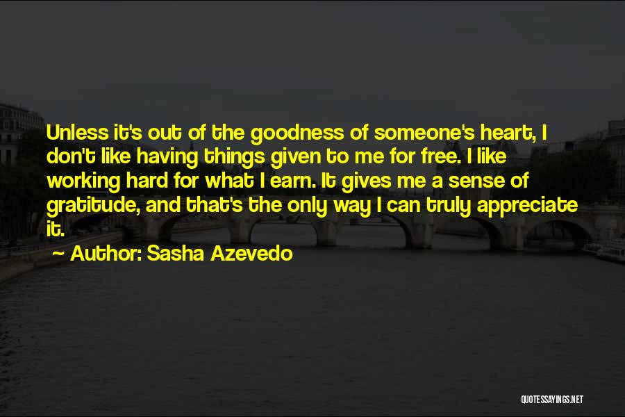 Doing Things Out Of The Goodness Of Your Heart Quotes By Sasha Azevedo