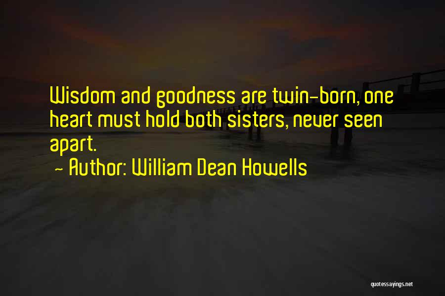 Doing Things Out Of The Goodness Of Your Heart Quotes By William Dean Howells