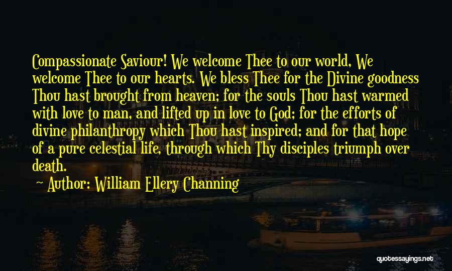 Doing Things Out Of The Goodness Of Your Heart Quotes By William Ellery Channing