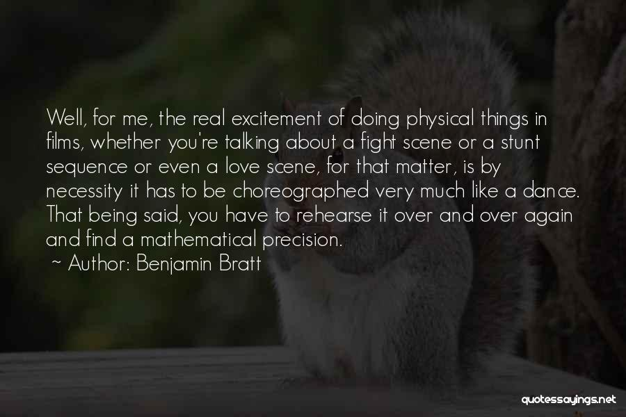 Doing Things Over And Over Quotes By Benjamin Bratt