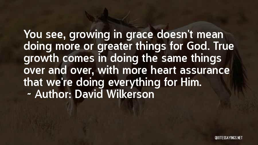 Doing Things Over And Over Quotes By David Wilkerson