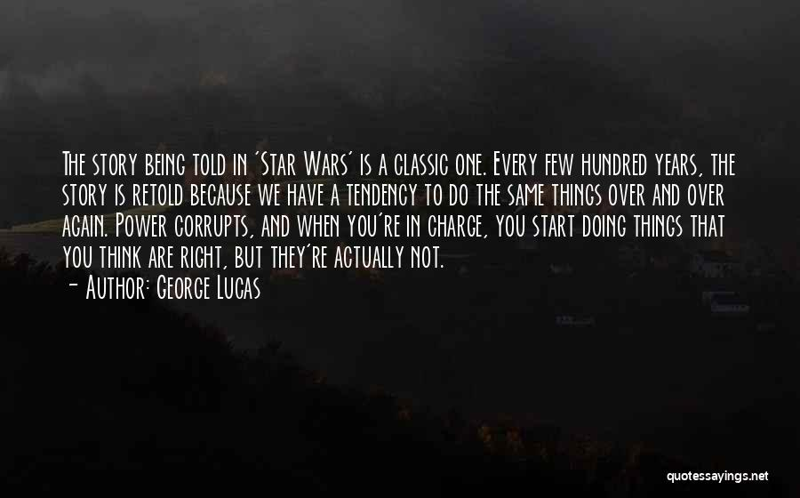 Doing Things Over And Over Quotes By George Lucas