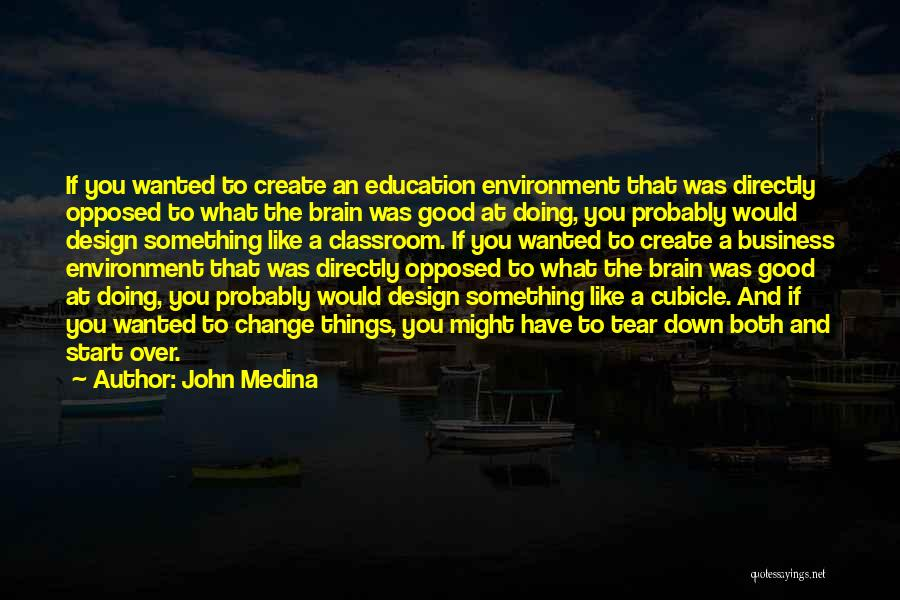 Doing Things Over And Over Quotes By John Medina