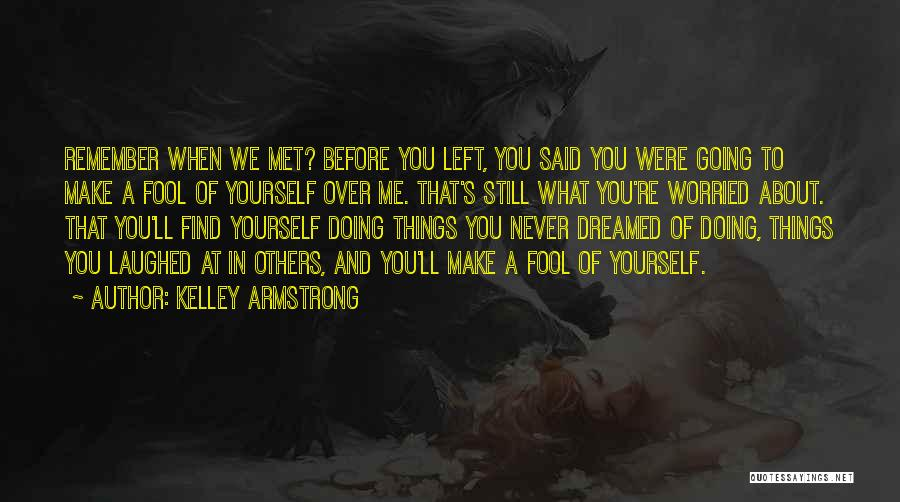 Doing Things Over And Over Quotes By Kelley Armstrong