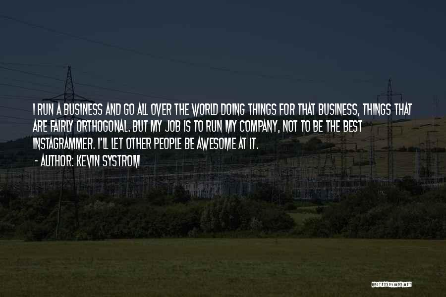 Doing Things Over And Over Quotes By Kevin Systrom