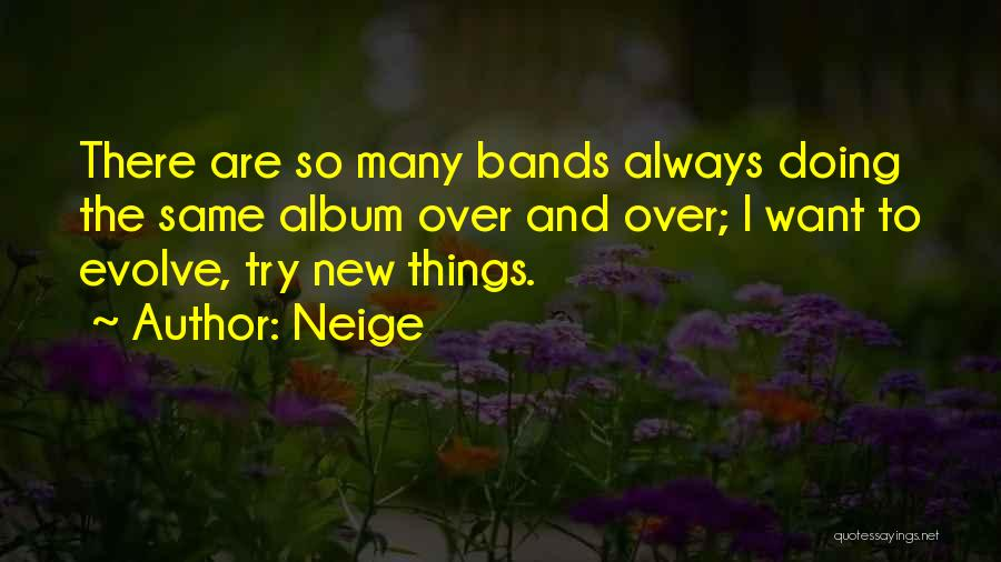 Doing Things Over And Over Quotes By Neige