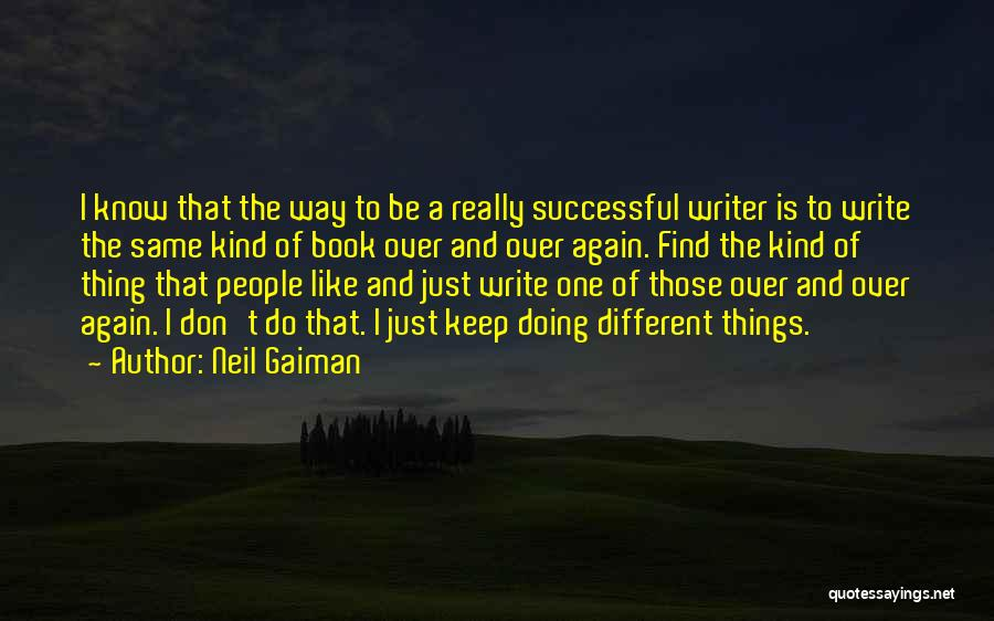 Doing Things Over And Over Quotes By Neil Gaiman